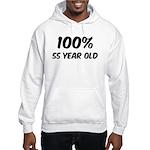 100 Percent 55 Year Old Hooded Sweatshirt