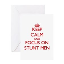 Keep Calm and focus on Stunt Men Greeting Cards