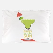 Bring On The Sun Pillow Case