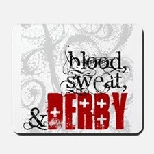 Blood, Sweat & Derby Mousepad