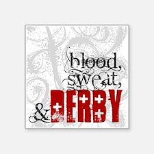 "Blood, Sweat & Derby Square Sticker 3"" x 3"""