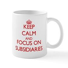 Keep Calm and focus on Subsidiaries Mugs
