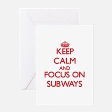 Keep Calm and focus on Subways Greeting Cards