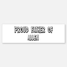 Father of Allen Bumper Bumper Bumper Sticker