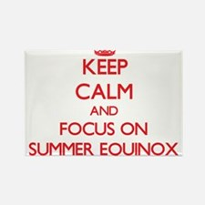 Keep Calm and focus on SUMMER EQUINOX Magnets