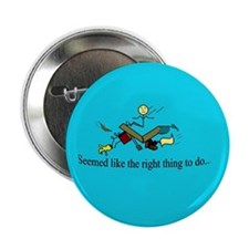"""""""Seemed like the right..."""" 2.25"""" Button (10 pack)"""