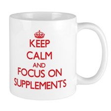 Keep Calm and focus on Supplements Mugs