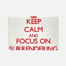 Keep Calm and focus on Surrendering Magnets