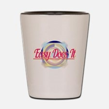 EASY DOES IT logo style Shot Glass