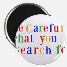 "Be Careful what you search 2.25"" Magnet (10 pack)"