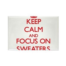 Keep Calm and focus on Sweaters Magnets