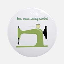 Lean, Mean Sewing Machine! Ornament (Round)