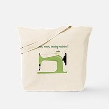 Lean, Mean Sewing Machine! Tote Bag