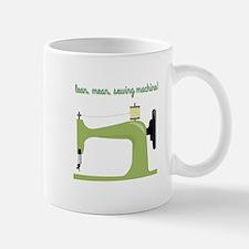 Lean, Mean Sewing Machine! Mugs