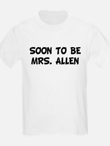 SOON TO BE MRS. ALLEN T-Shirt