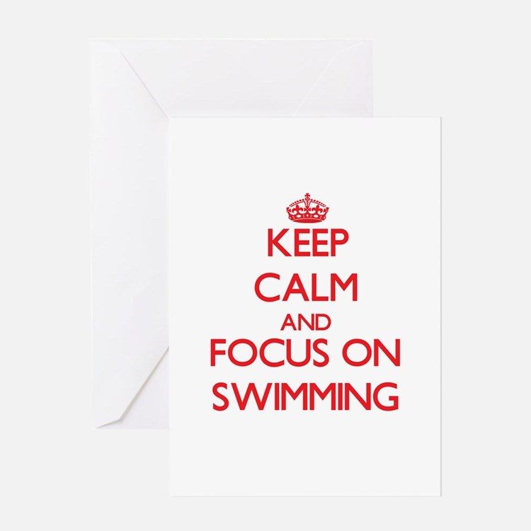 Keep Calm and focus on Swimming Greeting Cards