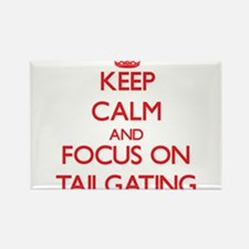 Keep Calm and focus on Tailgating Magnets