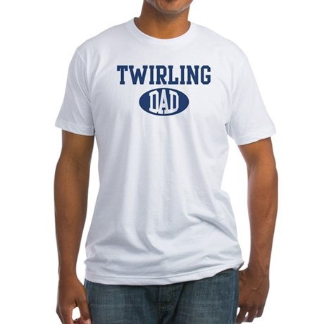 Twirling dad Fitted T-Shirt