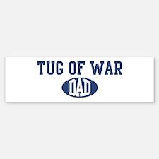 Tug Of War dad Bumper Bumper Bumper Sticker