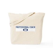 Professional Coach dad Tote Bag
