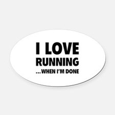 I love running... when I'm done Oval Car Magnet