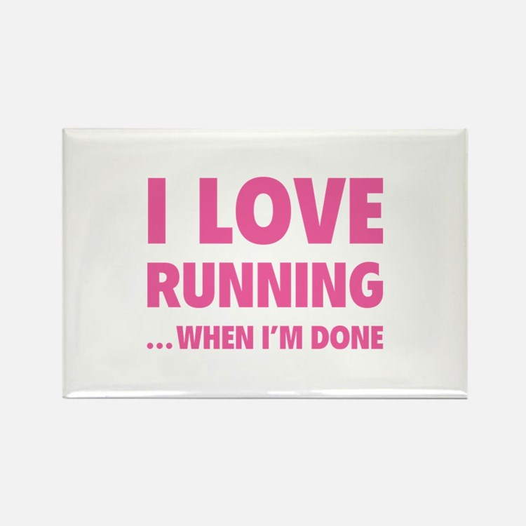 I love running... when I'm done Rectangle Magnet