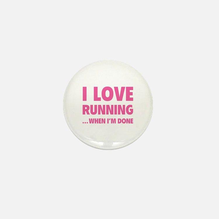 I love running... when I'm done Mini Button