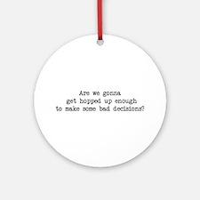 Bad Decisions - Wedding Crashers Ornament (Round)