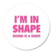 I'm in shape, round is a shape Round Car Magnet