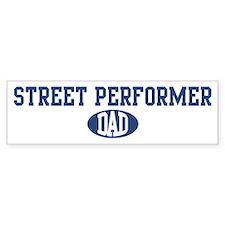 Street Performer dad Bumper Bumper Sticker
