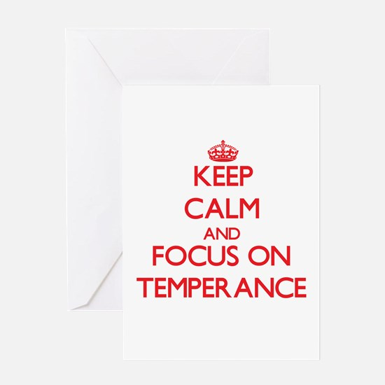 Keep Calm and focus on Temperance Greeting Cards