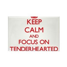 Keep Calm and focus on Tenderhearted Magnets