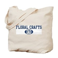 Floral Crafts dad Tote Bag