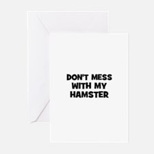 don't mess with my hamster Greeting Cards (Package