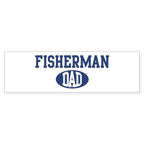 Fisherman dad Bumper Sticker