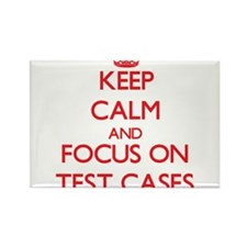 Keep Calm and focus on Test Cases Magnets