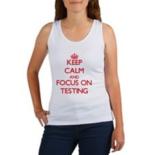 Keep Calm and focus on Testing Women's Tank Top