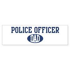 Police Officer dad Bumper Bumper Sticker