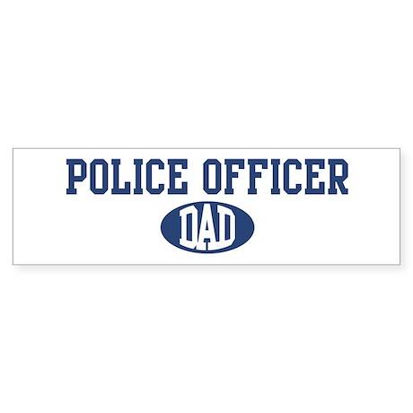 Police Officer dad Bumper Sticker