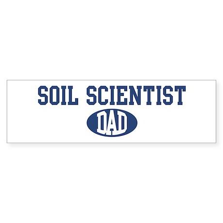 Soil Scientist dad Bumper Sticker