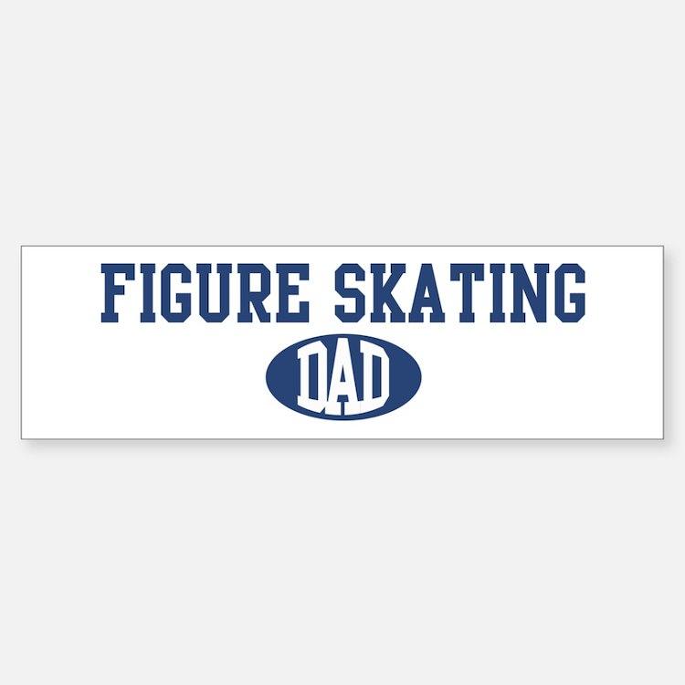 Figure Skating dad Bumper Bumper Bumper Sticker