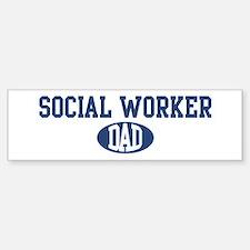 Social Worker dad Bumper Bumper Bumper Sticker