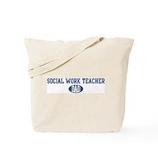 Social Work Teacher dad Tote Bag
