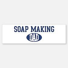 Soap Making dad Bumper Bumper Bumper Sticker