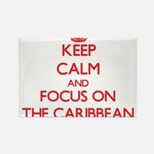 Keep Calm and focus on The Caribbean Magnets