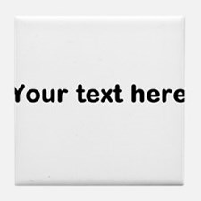 Template Your Text Here Tile Coaster