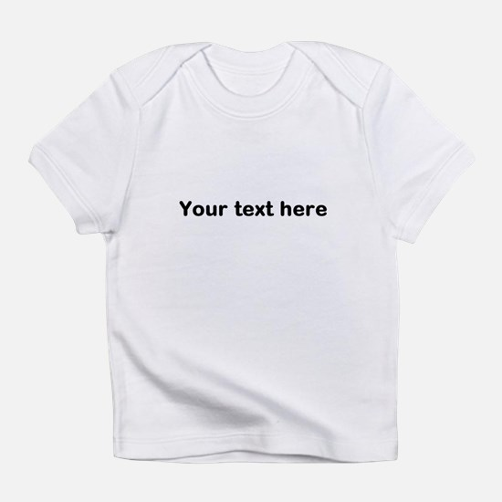 Template Your Text Here Infant T-Shirt