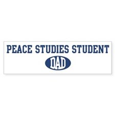 Peace Studies Student dad Bumper Bumper Sticker