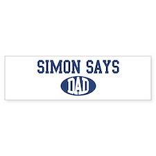 Simon Says dad Bumper Bumper Sticker