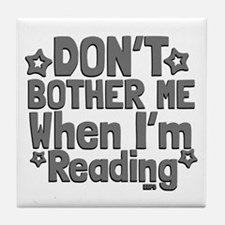 Reading Don't Bother Me Tile Coaster